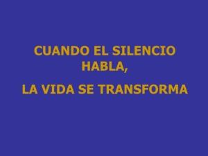 cuando-el-silencio-habla-la-vida-se-transforma-1-728